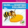 Cover: Hazel the Honeybee Pollinates