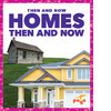 Cover: Homes Then and Now
