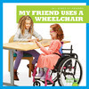 Cover: My Friend Uses a Wheelchair