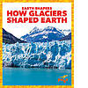 Cover: How Glaciers Shaped Earth