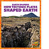 Cover: How Tectonic Plates Shaped Earth