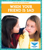 Cover: When Your Friend Is Sad