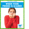 Cover: When Your Friend Is Scared