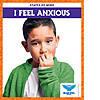 Cover: I Feel Anxious