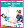 Cover: Facing Serious Illness