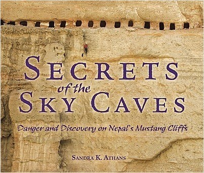 Cover: Secrets of the Sky Caves: Danger and Discovery on Nepal's Mustang Cliffs
