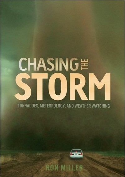 Cover: Chasing the Storm: Tornadoes, Meteorology, and Weather Watching