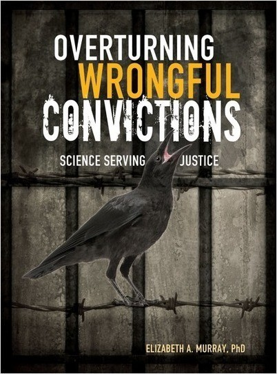Cover: Overturning Wrongful Convictions: Science Serving Justice