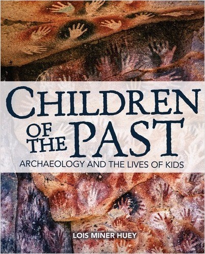 Cover: Children of the Past: Archaeology and the Lives of Kids