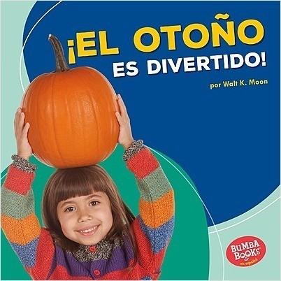 Cover: ¡El otoño es divertido! (Fall Is Fun!)