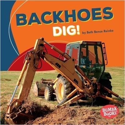 Cover: Backhoes Dig!