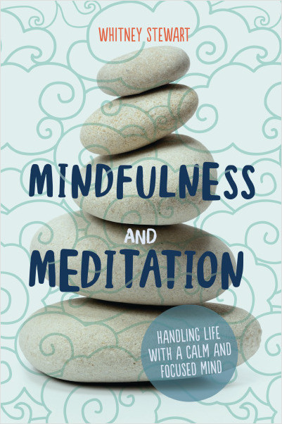 Cover: Mindfulness and Meditation: Handling Life with a Calm and Focused Mind