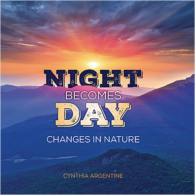 Cover: Night Becomes Day: Changes in Nature