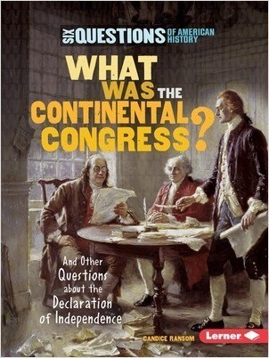 Cover: What Was the Continental Congress?: And Other Questions about the Declaration of Independence