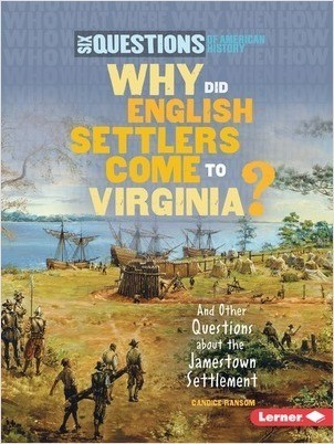 Cover: Why Did English Settlers Come to Virginia?: And Other Questions about the Jamestown Settlement