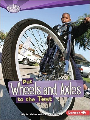 Cover: Put Wheels and Axles to the Test