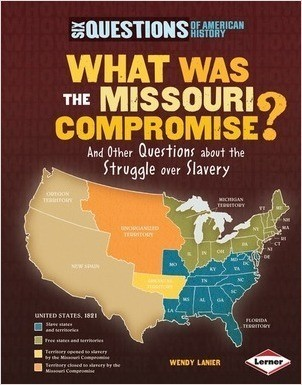 Cover: What Was the Missouri Compromise?: And Other Questions about the Struggle over Slavery