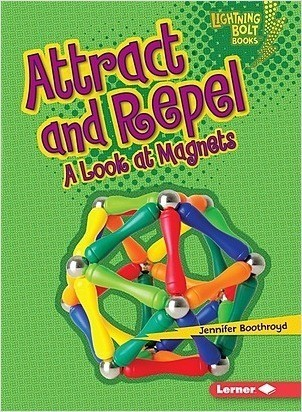 Cover: Attract and Repel: A Look at Magnets