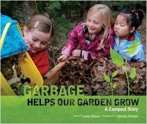Cover: Garbage Helps Our Garden Grow: A Compost Story