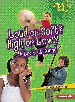 Cover: Loud or Soft? High or Low?: A Look at Sound