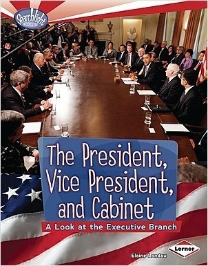 Cover: The President, Vice President, and Cabinet: A Look at the Executive Branch
