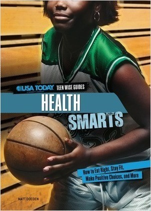 Cover: Health Smarts: How to Eat Right, Stay Fit, Make Positive Choices, and More