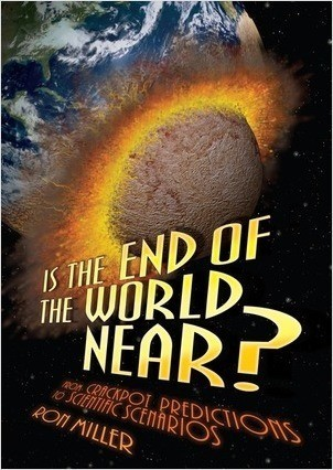Cover: Is the End of the World Near?: From Crackpot Predictions to Scientific Scenarios