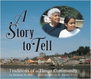 Cover: A Story to Tell: Traditions of a Tlingit Community
