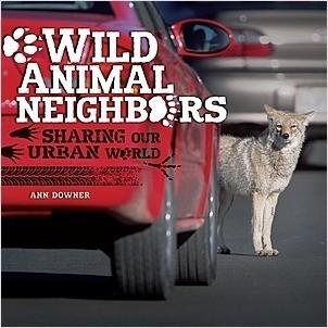 Cover: Wild Animal Neighbors: Sharing Our Urban World