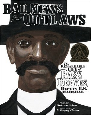 Cover: Bad News for Outlaws: The Remarkable Life of Bass Reeves, Deputy U.S. Marshal