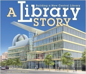 Cover: A Library Story: Building a New Central Library
