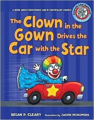 Cover: The Clown in the Gown Drives the Car with the Star: A Book about Diphthongs and R-Controlled Vowels