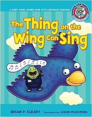 Cover: The Thing on the Wing Can Sing: A Short Vowel Sounds Book with Consonant Digraphs