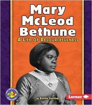 Cover: Mary McLeod Bethune: A Life of Resourcefulness