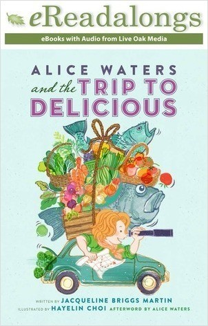 Cover: Alice Waters and the Trip to Delicious