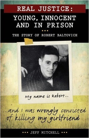 Cover: Real Justice: Young, Innocent and In Prison: The story of Robert Baltovich