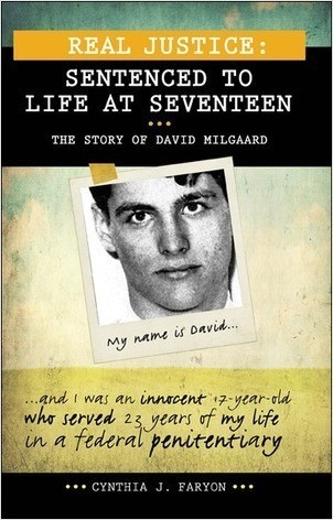 Cover: Real Justice: Sentenced to Life at Seventeen: The story of David Milgaard