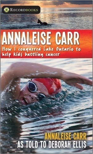 Cover: Annaleise Carr: How I Conquered Lake Ontario to Help Kids Battling Cancer