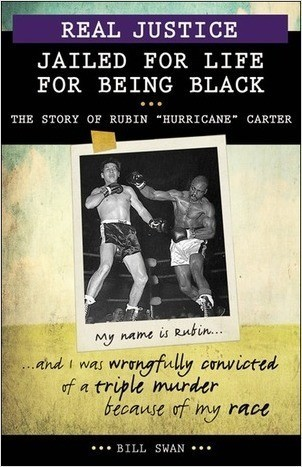"""Cover: Real Justice: Jailed for Life for Being Black: The Story of Rubin """"Hurricane"""" Carter"""