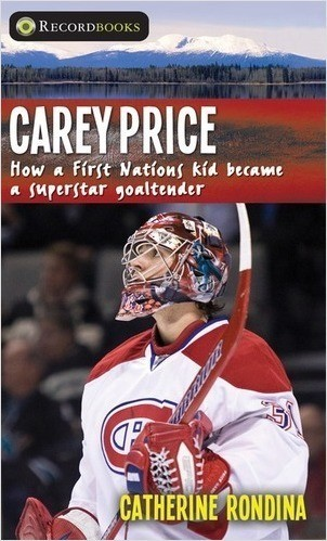 Cover: Carey Price: How a First Nations Kid Became a Superstar Goaltender