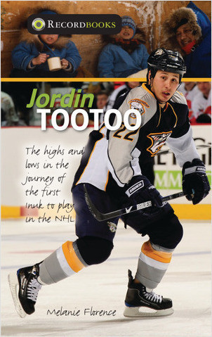 Cover: Jordin Tootoo: The Highs and Lows in the Journey of the First Inuk to Play in the NHL