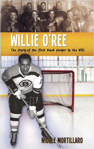 Cover: Willie O'Ree: The Story of the First Black Player in the NHL
