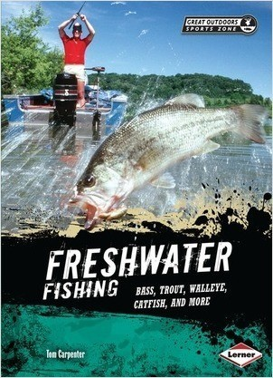 Cover: Freshwater Fishing: Bass, Trout, Walleye, Catfish, and More