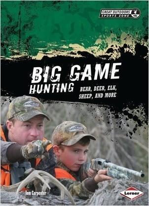 Cover: Big Game Hunting: Bear, Deer, Elk, Sheep, and More