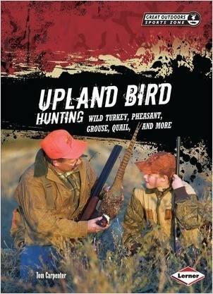 Cover: Upland Bird Hunting: Wild Turkey, Pheasant, Grouse, Quail, and More