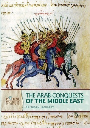 Cover: The Arab Conquests of the Middle East, 2nd Edition