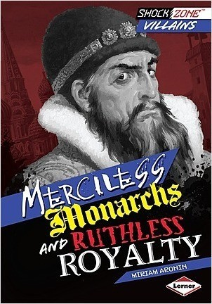 Cover: Merciless Monarchs and Ruthless Royalty
