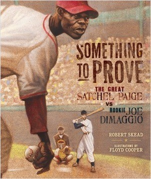 Cover: Something to Prove: The Great Satchel Paige vs. Rookie Joe DiMaggio