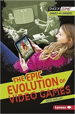 Cover: The Epic Evolution of Video Games