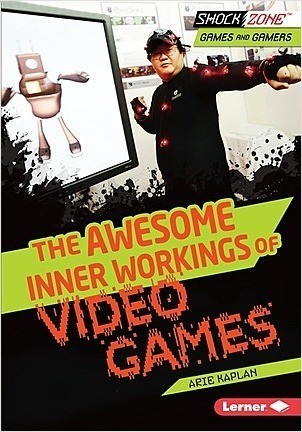 Cover: The Awesome Inner Workings of Video Games